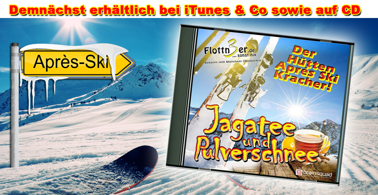 Flottn3er, CD, Jagatee und Pulverschnee, Apres Ski, Apres Ski Hit, Lied, Song, Single, iTunes